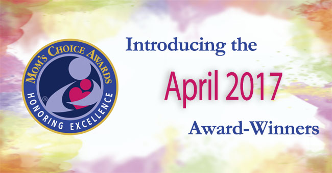 Mom's Choice Awards® Names Best Products & Services of April 2017