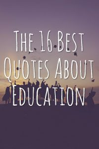 16 Famous Quotes About Education Moms Choice Awards Blog