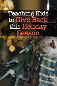 Teaching Kids to Give Back This Holiday Seasons
