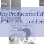 5 Safety Products for Parents of Babies & Toddlers – 2017