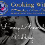 Cooking with Mom's Choice: Honey Almond Pudding Recipe