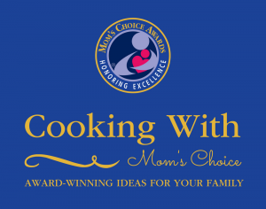 COOKING WITH MOM'S CHOICE