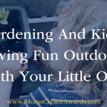 Gardening And Kids: Having Fun Outdoors With Your Little One