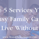 The 5 Services Your Busy Family Can't Live Without