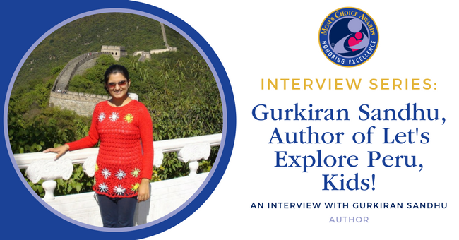 Interview with Gurkiran Sandhu, Author of Let's Explore Peru, Kids