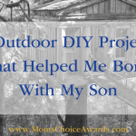 6 Outdoor DIY Projects That Helped Me Bond With My Son