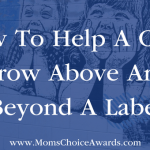 How To Help A Child Grow Above And Beyond A Label