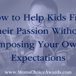 How to Help Kids Find Their Passion Without Imposing Your Own Expectations