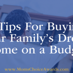 5 Tips For Buying Your Family's Dream Home on a Budget