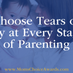 Choose Tears of Joy at Every Stage of Parenting