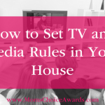 How to Set TV and Media Rules in Your House