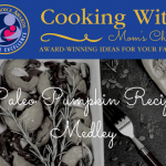 Cooking with Mom's Choice: Paleo Pumpkin Recipe Medley