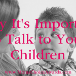 Why It's Important to Talk to Your Children