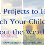 Fun Projects to Help Teach Your Children about the Weather