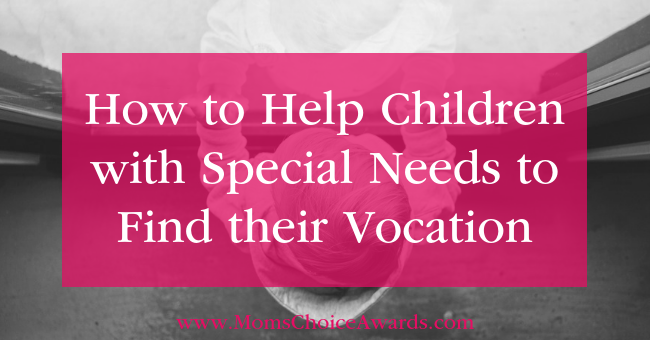 How to Help Children with Special Needs to Find their Vocation