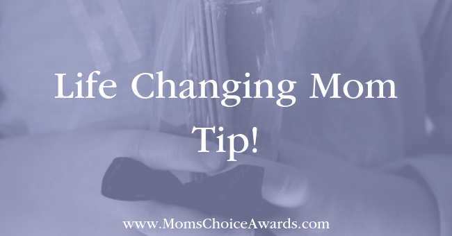 Life Changing Mom Tip