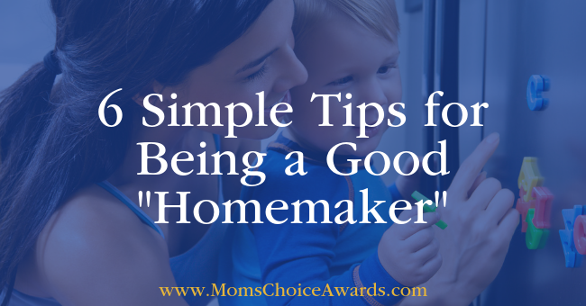 6 Simple Tips for Being a Good Homemaker