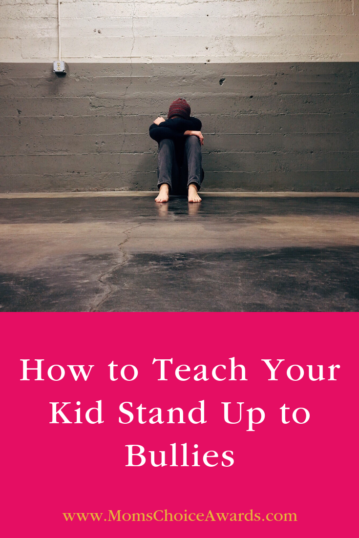 How To Teach Your Kid Stand Up To Bullies Pinterest Mom