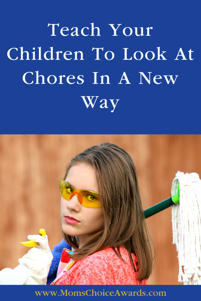 Teach Your Children To Look At Chores In A New Way Pinterest