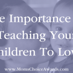 The Importance Of Teaching Your Children To Love