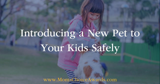 Introducing a New Pet to Your Kids Safely