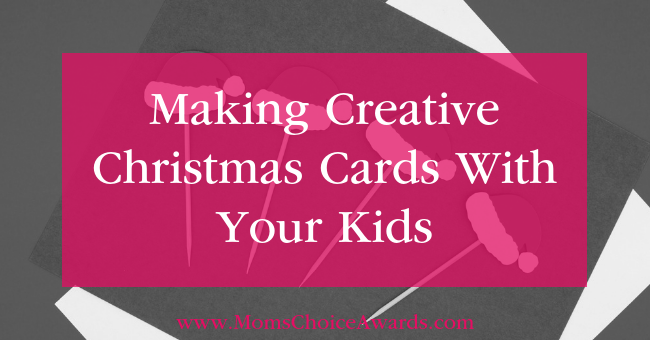 Making Creative Christmas Cards With Your Kids