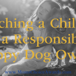Teaching a Child to be a Responsible, Happy Dog Owner