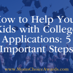 How to Help Your Kids with College Applications: 5 Important Steps