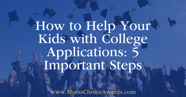 How to Help Your Kids with College Applications 5 Important Steps