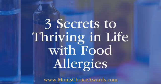 3 Secrets to Thriving in Life with Food Allergies