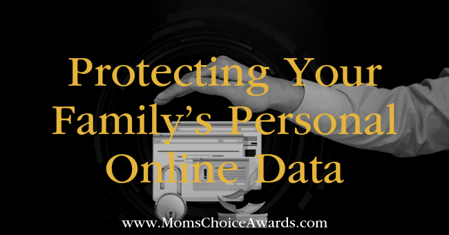 Protecting Your Family's Personal Online Data