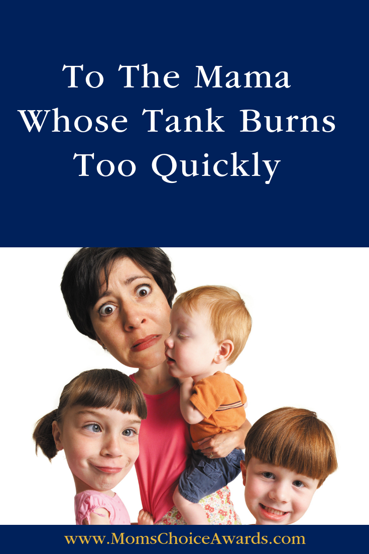 To The Mama Whose Tank Burns Too Quickly