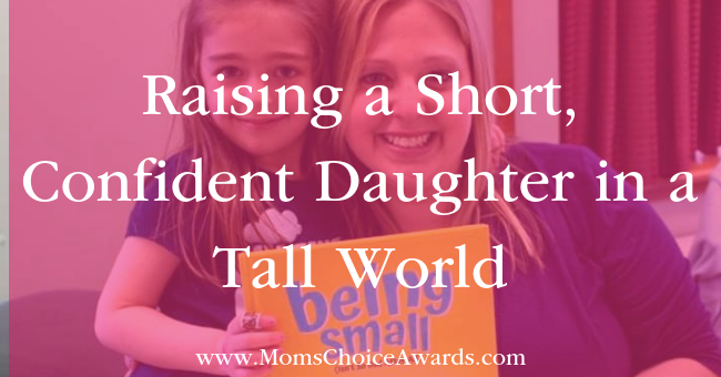Raising a Short, Confident Daughter in a Tall World