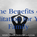 The Benefits of Meditation for Your Family