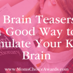 Why Brain Teasers Are a Good Way to Stimulate Your Kids' Brain