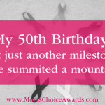 My 50th Birthday: Not just another milestone, I've summited a mountain