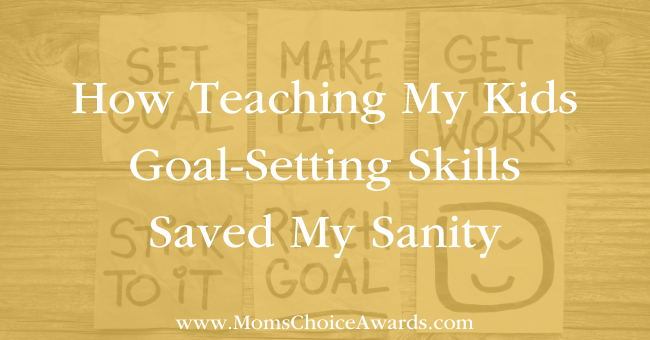 How Teaching My Kids Goal-Setting Skills Saved My Sanity