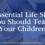 8 Essential Life Skills You Should Teach Your Children
