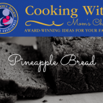 Cooking with Mom's Choice: Pineapple Bread Recipe