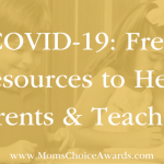 COVID-19: Free Resources to Help Parents & Teachers