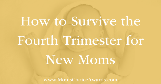 How to Survive the Fourth Trimester for New Moms