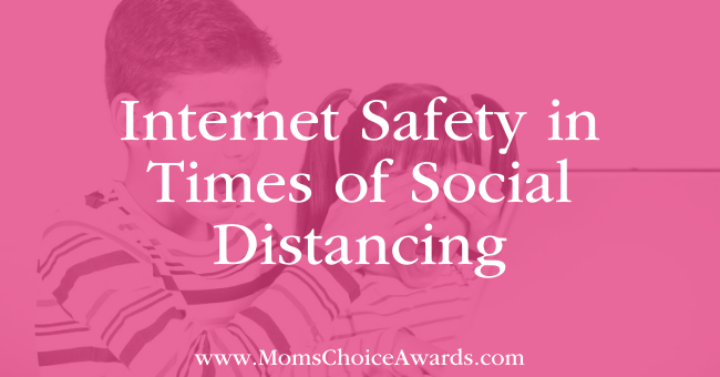 Internet Safety in Times of Social Distancing