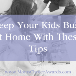 Keep Your Kids Busy at Home With These Tips