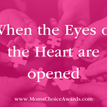 When the Eyes of the Heart are Opened
