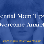 Essential Mom Tips to Overcome Anxiety