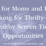 Tips for Moms and Dads Looking for Thrifty-Yet-Healthy Screen Time Opportunities