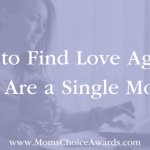 How to Find Love Again If You Are a Single Mother