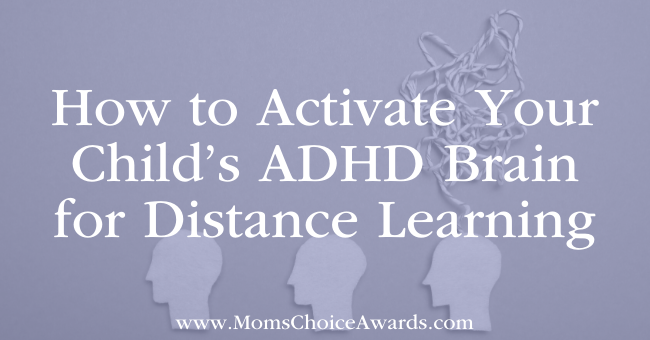 How to Activate Your Child's ADHD Brain for Distance Learning Featured Image