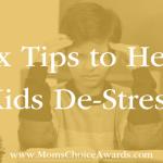 Six Tips to Help Kids De-Stress