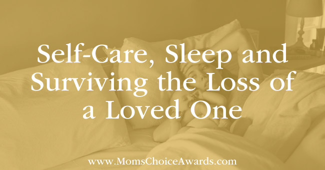 Self-Care, Sleep and Surviving the Loss of a Loved One Featured Image